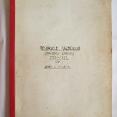 RESURSELE RAZBOIULUI LOGISTICA ARMATEI AMERICANE 1775-1953 DE JAMES.A.HUSTON, OBIECT STUDIU ACADEMIA MILITARA R.S.R.