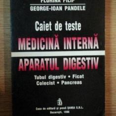 CAIET DE TESTE . MEDICINA INTERNA, APARATUL DIGESTIV de FLORINA FILIP, GEORGE IOAN PANDELE, 1996