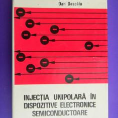 INJECTIA UNIPOLARA IN DISPOZITIVE ELECTRONICE SEMICONDUCTOARE  Dan Dascalu