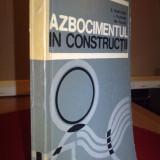 AZBOCIMENTUL IN CONSTRUCTII - B. MARCOVICI, L. PLUGARU, GH. POLIZU - Carti Constructii