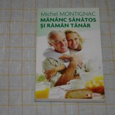 Mananc sanatos si raman tanar - Michel Montignac - Editura Litera - 2010 - Carte Dietoterapie