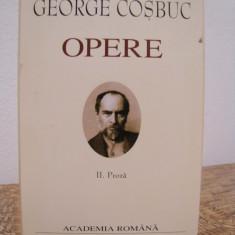 GEORGE COSBUC -OPERE II PROZA (ACADEMIA ROMANA) - Carte de lux