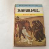 Carte poezie copii - Zaharia Stancu - Sa nu uiti, Darie..., t3, RF1/2