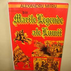 DIN MARILE LEGENDE ALE LUMII - ALEXANDRU MITRU ANUL 1996