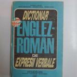 DICTIONAR ENGLEZ-ROMAN DE EXPRESII VERBALE de ILEANA GALEA...MARIA VOIA, 1992