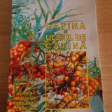 Carte tratamente naturiste - CATINA SI ULEIUL DE CATINA, ALIMENT MIRACOL SANATATE ECHILIBRU- HOFIGAL