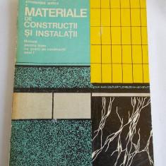 Carti Constructii - MATERIALE DE CONSTRUCTII SI INSTALATII- Nicolae Mihail, Athanasie Mirea