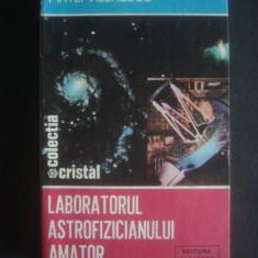 MATEI ALEXANDRU - LABORATORUL ASTROFIZICIANULUI AMATOR - Carte Astronomie