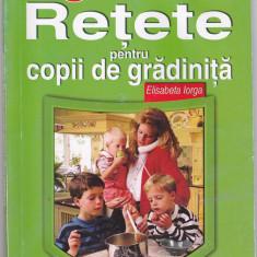 Cartea Retete pentru copii de gradinita, de Elisabeta Iorga - Carte Retete pentru bebelusi