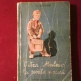 N. Nosov Vitea Maleev la scoala si acasa, ed. 1956 - Carte educativa