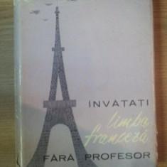 INVATATI LIMBA FRANCEZA FARA PROFESOR de ION BRAESCU ... MARIA BRAESCU, 1963