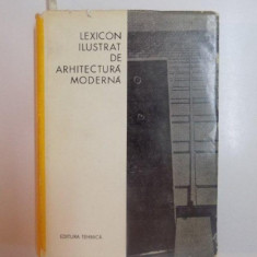 LEXICON ILUSTRAT DE ARHITECTURA MODERNA - Carte Arhitectura