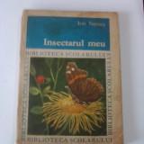 Insectarul meu / Ioan Nemes / C49P - Carte Biologie