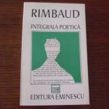 Arthur Rimbaud - Integrala poetica - Carte poezie