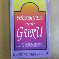Moartea unui guru 1994 Rabi R. Maharaj - Carti Hinduism