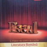 Teste Bacalaureat - ESEUL. LITERATURA ROMANA PREGATIRE INDIVIDUALA PROBA SCRISA - L. Paicu, M. Lupu