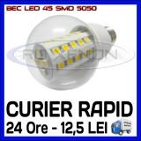 Bec/neon ZDM, Becuri economice, 20 - 50, > 10000, Interior - BEC LED E14, E27 - 45 SMD 5050 - ECHIVALENT 50W - ALB CALD - 220V