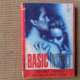 BASIC INSTINCT Insinct primar Richard Osborne roman editura baricada 1993 - Carte de aventura