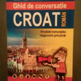 GHID DE CONVERSATIE CROAT-ROMAN - GORAN FILIPI, FLORIN LAZAR IONILA