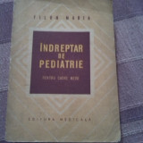 Indreptar de pediatrie - Filon Maria - Carte Pediatrie