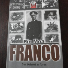 Istorie - FRANCO - UN BILANT ISTORIC -- Pio Moa - Traducere din limba spaniola Alexandru Calciu -- 2008, 254 p.