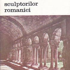 HENRI FOCILLON - ARTA SCULPTORILOR ROMANICI ( BAN 504 ) - Carte sculptura