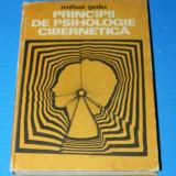 MIHAI GOLU - PRINCIPII DE PSIHOLOGIE CIBERNETICA - Carte Psihologie