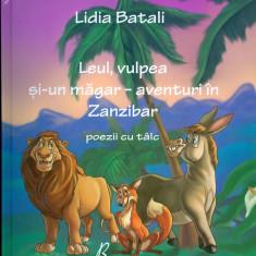 Lidia Batali - Leul, vulpea si-un magar - aventuri in Zanzibar - 796 - Carte de povesti