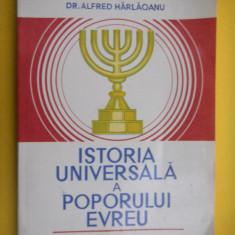 ISTORIA UNIVERSALA A POPORULUI EVREU Alfred Harlaoanu - Istorie