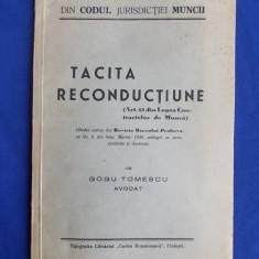 AVOCAT GOGU TOMESCU - TACITA RECONDUCTIUNE - PLOIESTI - 1940 - Carte Dreptul muncii