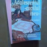 ADOLESCENTUL -COPILU MEU - Carte Psihologie