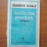 INTALNIREA PIERDUTA - DUMITRU TRANCA ( 2792 )