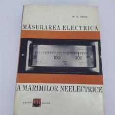 MĂSURAREA ELECTRICĂ A MĂRIMILOR NEELECTRICE/ H. F. GRAVE/ 1966 - Carti Energetica