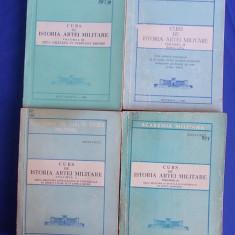 CURS DE ISTORIA ARTEI MILITARE * 4 VOLUME - ACADEMIA MILITARA - 1988-1993 - Istorie