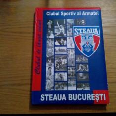 STEAUA BUCURESTI * Club Sportiv al Armatei * Clubul de langa INIMA - Album - Carte Hobby Sport