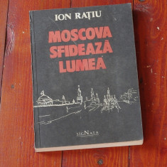Carte - Moscova sfideaza lumea de Ion Ratiu 1990 - 366 pag !