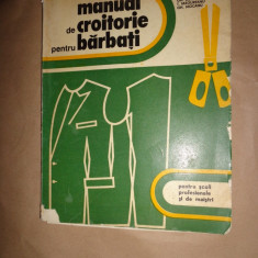 Manual de croitorie pentru barbati (cu numeroase figuri)- C.Seghes,, Gh.Mocanu - Carte design vestimentar