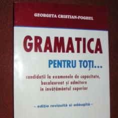 Georgeta Cristian-Foghel - Gramatica pentru toti - Teste admitere liceu