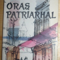 Cezar Petrescu - ORAS PATRIARHAL, ROMAN.1961