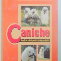 CANICHE, RASA DE CAINI PENRU TOATE GUSTURILE de IOAN BUD, AUREL MUSTE, ELIAN BUD, 2001