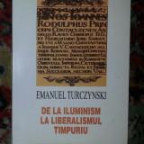 De la iluminism la liberalismul timpuriu  / Emanuel Turczynski