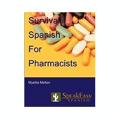 Survival Spanish for Pharmacists - Carte Literatura Engleza