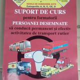 SUPORT DE CURS TRANSPORT RUTIER CATEGORIA A, B, C, CE, D, -FLOREA - Carti auto