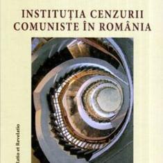 Institutia cenzurii comuniste in Romania 1949-1977 volumul I - Autor(i): Liliana Corobca - Carte Psihologie