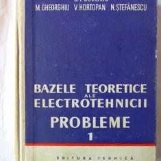 BAZELE TEORETICE ALE ELECTROTEHNICII - PROBLEME. Vol. 1, C.I. Budeanu s.a., 1958
