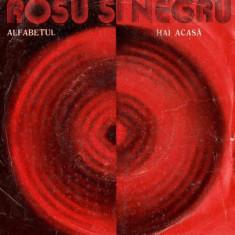 Rosu si Negru – Alfabetul / Hai Acasa (Single) - Muzica Folk Altele, VINIL
