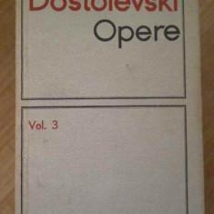Opere Vol.3 Umiliti Si Obiditi Amintiri Din Casa Mortilor - Dostoievski, 152720 - Roman