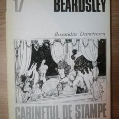 BEARDSLEY de RUXANDRA DEMETRESCU, Bucuresti 1986 - Carte Istoria artei