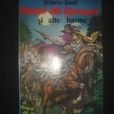 WILHELM HAUFF - HANUL DIN SPESSART SI ALTE BASME - Carte Basme