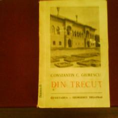 Constantin C. Giurescu Din trecut